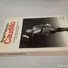 Libros de segunda mano: CAUDILLO-ANGEL PALOMINO. Lote 128142947