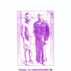 Libros de segunda mano: CRETAS. LA COLECTIVIZACIÓN DE UN PUEBLO ARAGONÉS DURANTE LA GUERRA CIVIL ESPAÑOLA, 1936-1937. Lote 128800663