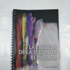 Libros de segunda mano: LA ESCUELA DE LA SEGUNDA REPÚBLICA. FLORES TRISTÁN; FRANCISCO. TDK350. Lote 128851623