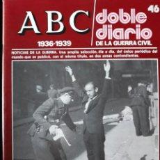 Libros de segunda mano: ABC. DOBLE DIARIO DE LA GUERRA CIVIL. Nº 46. Lote 129255419