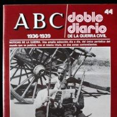 Libros de segunda mano: ABC. DOBLE DIARIO DE LA GUERRA CIVIL. Nº 44. Lote 129255491