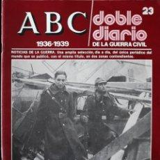 Libros de segunda mano: ABC. DOBLE DIARIO DE LA GUERRA CIVIL. Nº 23. Lote 129256255