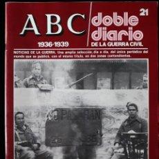 Libros de segunda mano: ABC. DOBLE DIARIO DE LA GUERRA CIVIL. Nº 21. Lote 129256291