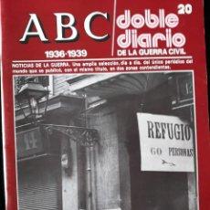 Libros de segunda mano: ABC. DOBLE DIARIO DE LA GUERRA CIVIL. Nº 20. Lote 129256315