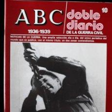 Libros de segunda mano: ABC. DOBLE DIARIO DE LA GUERRA CIVIL. Nº 18. Lote 129256411