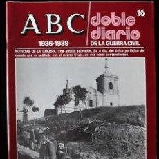 Libros de segunda mano: ABC. DOBLE DIARIO DE LA GUERRA CIVIL. Nº 16. Lote 129256499