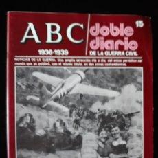 Libros de segunda mano: ABC. DOBLE DIARIO DE LA GUERRA CIVIL. Nº 15. Lote 129256519