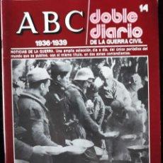 Libros de segunda mano: ABC. DOBLE DIARIO DE LA GUERRA CIVIL. Nº 14. Lote 129256551