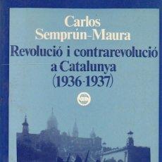 Libros de segunda mano: REVOLUCIÓ I CONTRAREVOLUCIÓ A CATALUNYA (1936-1937), DE CARLOS SEMPRÚN. ED. DOPESA, 1975. . Lote 129348067