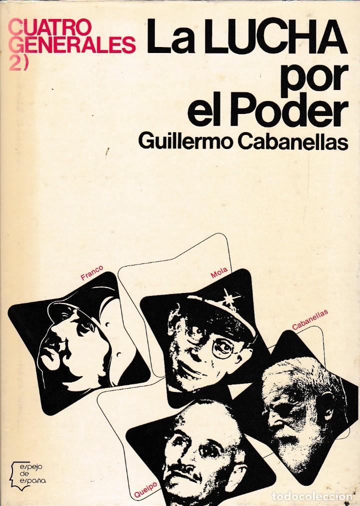 Libros de segunda mano: Cuatro generales. Preludio a la Guerra Civil. La lucha por el poder, de Guillermo Cabanellas. - Foto 2 - 129348891