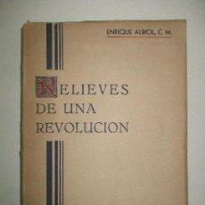 Libros de segunda mano: RELIEVES DE UNA REVOLUCIÓN. - ALBIOL, ENRIQUE. 1947.. Lote 123154892