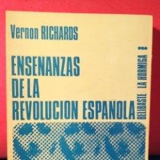 Libros de segunda mano: ENSEÑANZAS DE LA REVOLUCIÓN ESPAÑOLA - VERNON RICHARDS - BELIBASTE, 1971. Lote 130029623