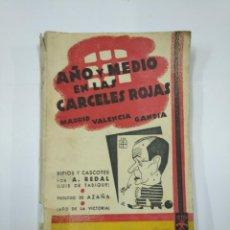 Libros de segunda mano: AÑO Y MEDIO EN LAS CARCELES ROJAS. MADRID. VALENCIA. GANDIA. VERSOS FESTIVOS. A. REDAL. TDK351. Lote 130484786