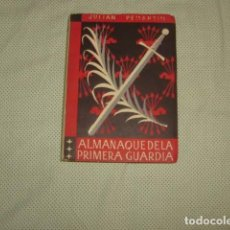 Libros de segunda mano: ALMANAQUE DE LA PRIMERA GUARDIA . JULIAN PEMARTIN. Lote 130654958