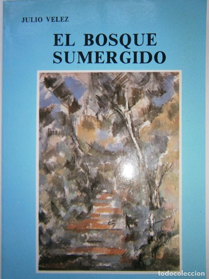 EL BOSQUE SUMERGIDO JULIO VELEZ ORIGENES 1985 (Libros de Segunda Mano - Historia - Guerra Civil Española)