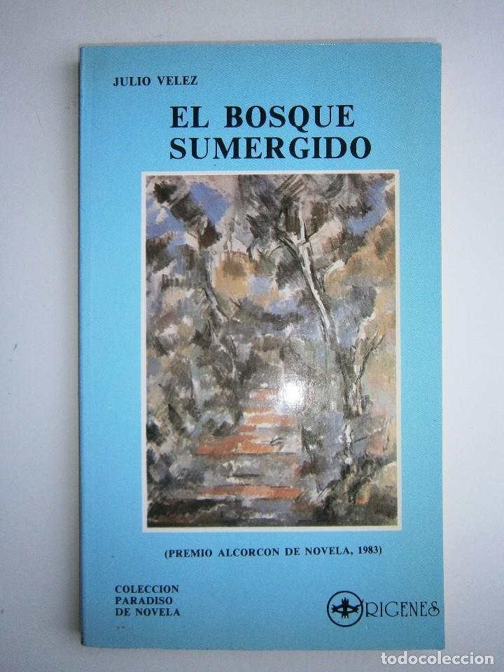 Libros de segunda mano: EL BOSQUE SUMERGIDO JULIO VELEZ Origenes 1985 - Foto 2 - 130742104