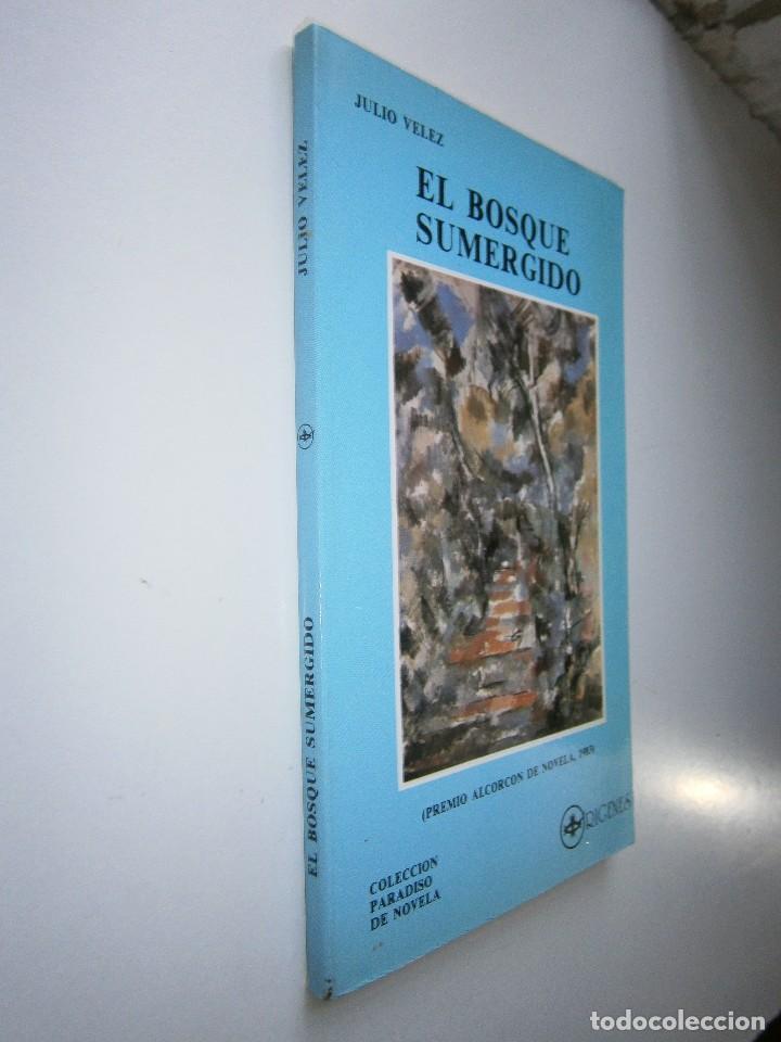 Libros de segunda mano: EL BOSQUE SUMERGIDO JULIO VELEZ Origenes 1985 - Foto 3 - 130742104