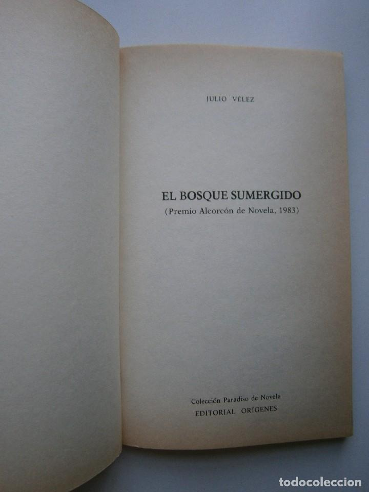 Libros de segunda mano: EL BOSQUE SUMERGIDO JULIO VELEZ Origenes 1985 - Foto 8 - 130742104