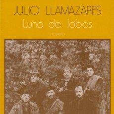 Libros de segunda mano: LUNA DE LOBOS. JULIO LLAMAZARES. Lote 130786348