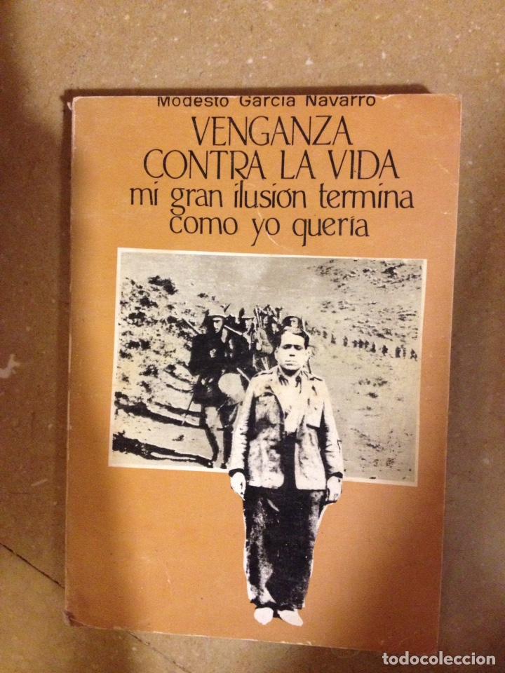 VENGANZA CONTRA LA VIDA (MODESTO GARCÍA) EJEMPLAR DEDICADO Y FIRMADO POR EL AUTOR (Libros de Segunda Mano - Historia - Guerra Civil Española)