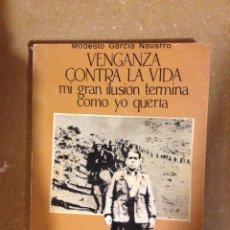 Libros de segunda mano: VENGANZA CONTRA LA VIDA (MODESTO GARCÍA) EJEMPLAR DEDICADO Y FIRMADO POR EL AUTOR. Lote 131131661