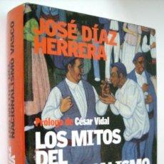 Libros de segunda mano: LOS MITOS DEL NACIONALISMO VASCO - JOSÉ DÍAZ HERRERA. Lote 131505446