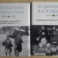 Libros de segunda mano: EL FRANQUISME A CATALUNYA-TOMOS 2 Y 3-2005-PRIMERA EDICION. Lote 131562222