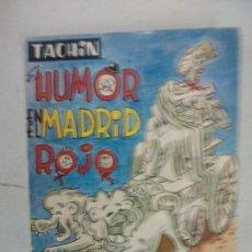 Libros de segunda mano: HUMOR EN EL MADRID ROJO. TACHÍN. PRENSA ESPAÑOLA. Lote 132020858