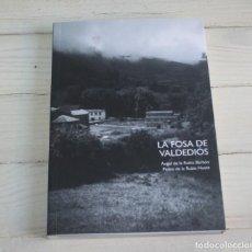 Libros de segunda mano: LA FOSA DE VALDEDIOS - ANGEL DE LA RUBIA BARBON Y PEDRO DE LA RUBIA HUETE. Lote 132102786