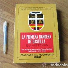 Libros de segunda mano: LA PRIMERA BANDERA DE CASTILLA, SU HISTORIA. FALANGE ESPAÑOLA Y DE LAS JONS. MOVIMIENTO 1968. Lote 132220918