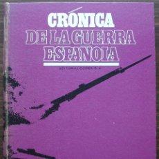 Libros de segunda mano: CRONICA DE LA GUERRA ESPAÑOLA. EDITORIAL CODEX TOMO 2.. Lote 132284578