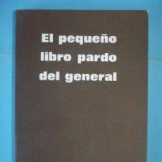 Libros de segunda mano: EL PEQUEÑO LIBRO PARDO DEL GENERAL (FRANCISCO FRANCO) - RUEDO IBERICO, 1972, 1ª ED. (COMO NUEVO) . Lote 132679954