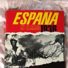 Libros de segunda mano: GRAN LIBRO ESPAÑA EN LLAMAS 1936- GUERRA CIVIL ESPAÑOLA, ED. ACERVO (EDICIÓN INTERNACIONAL REDUCIDA). Lote 132952838