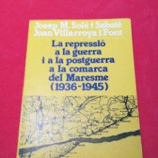Libros de segunda mano: LA REPRESSIÓ A LA GUERRA I A LA POSTGUERRA A LA COMARCA DEL MARESME (1936-1945) - SERRADOR, 1983. Lote 133184557