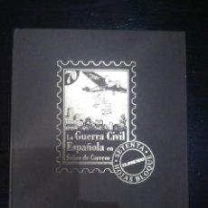 Libros de segunda mano: LA GUERRA CIVIL ESPAÑOLA EN SELLOS DE CORREOS.. Lote 133390958