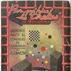 Libros de segunda mano: POR QUÉ HICE LAS CHEKAS DE BARCELONA. LAURENCIC ANTE EL CONSEJO DE GUERRA. - CHACON, R. L.. Lote 123174788
