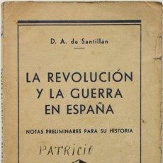 Libros de segunda mano: LA REVOLUCIÓN Y LA GUERRA EN ESPAÑA. NOTAS PRELIMINARES PARA SU HISTORIA. - SANTILLÁN, DIEGO A. DE.. Lote 123245483