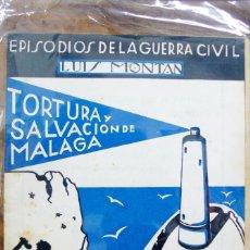 Libros de segunda mano: EPISODIOS DE LA GUERRA CIVIL. Nº 6. TORTURA Y SALVACIÓN DE MÁLAGA. - MONTAN, LUIS.. Lote 123220295