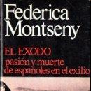 Libros de segunda mano: FEDERICA MONTSENY : EL ÉXODO - PASIÓN Y MUERTE DE ESPAÑOLES EN EL EXILIO (GALBA, 1977). Lote 133633102