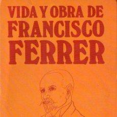 Libros de segunda mano: SOL FERRER : VIDA Y OBRA DE FRANCISCO FERRER I GUÀRDIA (CARALT, 1980). Lote 133821918
