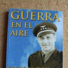 Libros de segunda mano: GUERRA EN EL AIRE. GARCÍA-MORATO (JOAQUÍN) VALLADOLID, GALLAND BOOKS EDITORIAL, 2008.. Lote 133916826