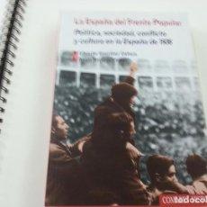 Libros de segunda mano: LA ESPAÑA DEL FRENTE POPULAR-POLITICA,SOCIEDAD,CONFLICTO Y CULTURA EN LA ESPAÑA DE 1936-CALLEJA-CCC1. Lote 133941114