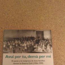 Libros de segunda mano: GEMMA TRIBO TRAVERIA , AVUI PER TU , DEMA PER MI. Lote 134057502