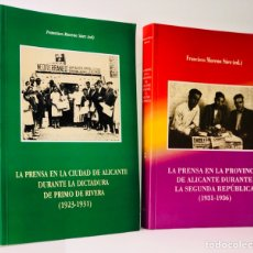 Libros de segunda mano: LA PRENSA EN LA CIUDAD DE ALICANTE •• 2 VOLS. ••• PRIMO DE RIVERA (1923 - 1931) •• SEGUNDA REPUBLICA. Lote 134208934