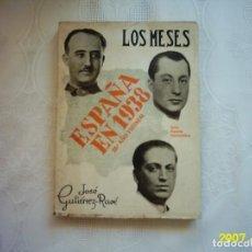 Libros de segunda mano: JOSÉ GUTIÉRREZ-RAVÉ. LOS MESES ESPAÑA EN 1938 JULIO-AGOSTO-SEPTIEMBRE. 1939. PRIMERA EDICIÓN.. Lote 134859722
