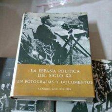 Libros de segunda mano: LA ESPAÑA POLITICA DEL SIGLO XX EN FOTOGRAFIAS Y DOCUMENTOS (TOMOS 1 2 Y 3. Lote 135241726