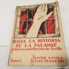 Libros de segunda mano: HACIA LA HISTORIA DE LA FALANGE- TOMO I- SANCHO DAVILLA Y JULIÁN PEMARTÍN AÑO 1938-1ª EDICCIÓN. Lote 135349238