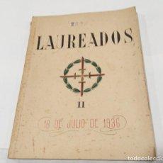 Libros de segunda mano: LAUREADOS 18 DE JULIO II DE 1940. Lote 135358318