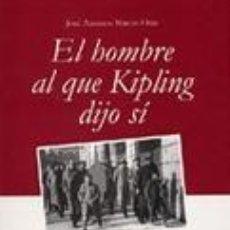 Libros de segunda mano: EL HOMBRE AL QUE KIPLING DIJO SÍ POR JOSÉ ANTONIO MARTÍN OTÍN PRIMO DE RIVERA. Lote 143413388
