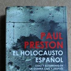Libros de segunda mano: EL HOLOCAUSTO ESPAÑOL. ODIO Y EXTERMINIO EN LA GUERRA CIVIL Y DESPUÉS. PRESON (PAUL). Lote 135480866